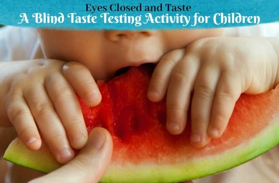 Eyes Closed and Taste. A Taste testing activity for kids