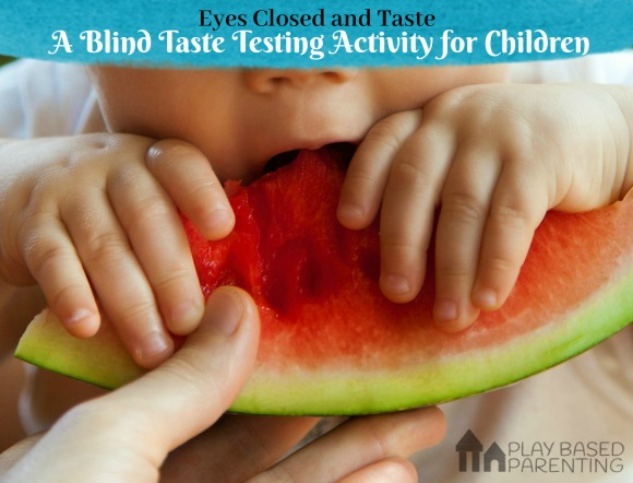 Eyes Closed and Taste. A Blind Taste testing activity for kids