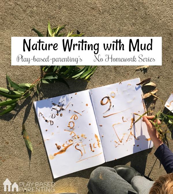 No Homework Series Nature Writing With Mud Paint