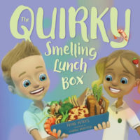 The Quirky Smelling Lunchbox renee peters